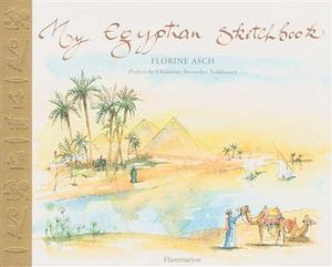 My Egyptian Sketchbook : Sketchbooks Ser. - Florine Asch