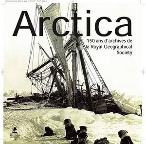 Arctica : Exploring the Poles - Yves De Chazournes