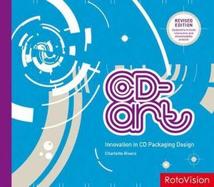 CD-Art : Innovation in CD Packaging Design - Charlotte Rivers