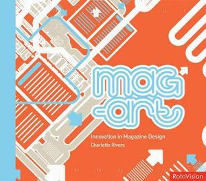 Mag-Art : Innovation in Magazine Design - Charlotte Rivers