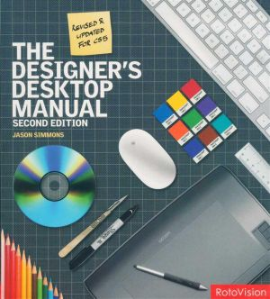 The Designer's Desktop Manual : Revised & Updated For CS5 - Jason Simmons
