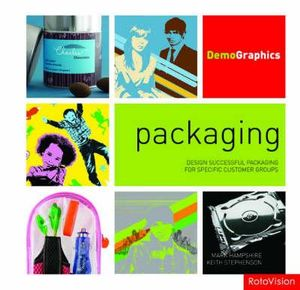 Packaging : Design Successful Packaging for Specific Customer Groups - Keith Stephenson