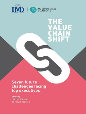 The Value Chain Shift : Seven Future Challenges Facing Top Executives - Carlos Cordon