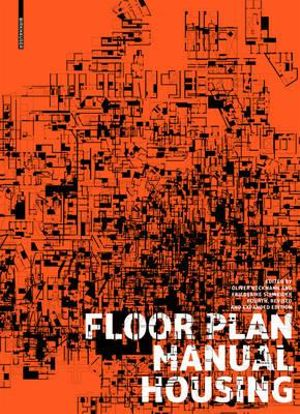 Floor Plan Manual Housing, 4th revised and extended edition Friederike Schneider and Oliver Heckmann