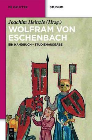 Wolfram Von Eschenbach : Ein Handbuch. Studienausgabe - Joachim Heinzle