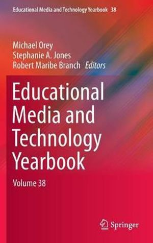 Educational Media and Technology Yearbook : Volume 38 - Michael Orey
