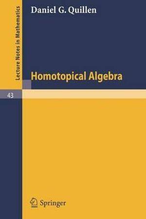 Homotopical algebra Daniel G. Quillen