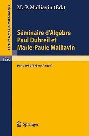 Seminaire d'Algebre Paul Dubreil et Marie-Paule Malliavin M. P. Malliavin