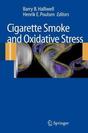 Cigarette Smoke and Oxidative Stress - Barry B. Halliwell