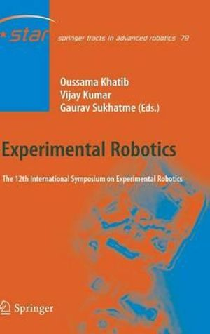 Experimental Robotics : The 12th International Symposium on Experimental Robotics - Oussama Khatib