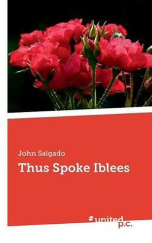 Thus Spoke Iblees - John Salgado