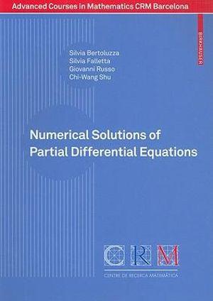 Numerical Solutions of Partial Differential Equations Chi-Wang Shu, Giovanni Russo, Silvia Bertoluzza, Silvia Falletta