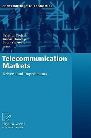 Telecommunication Markets : Drivers and Impediments :  Drivers and Impediments - Brigitte Preissl