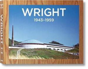 Frank Lloyd Wright : Complete Works 1943 - 1959 Volume 3 - Bruce Brooks Pfeiffer