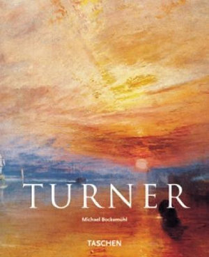Turner : The World of Light and Colour : Basic Art Series - Michael Bockemuhl
