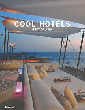 Cool Hotels - Best of Asia - Martin Nicholas Kunz