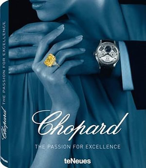 Chopard :  The Passion for Excellence 1860-2010 - Helmut Stelzenberger