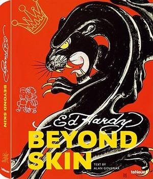 Beyond Skin : The Art of Ed Hardy - Ed Hardy