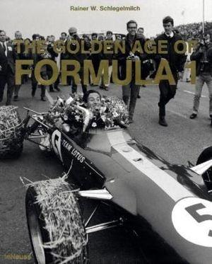 The Golden Age of Formula 1 - Rainer W. Schlegelmilch