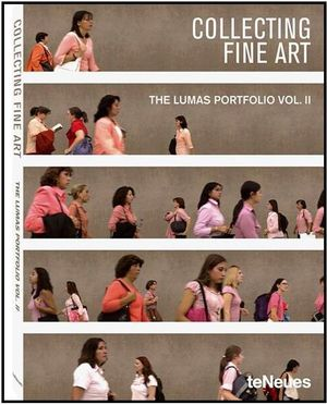 Collecting Fine Art : The Lumas Portfolio Vol. II - LUMAS