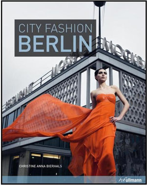 City Fashion : Berlin : City Fashion Ser. - Christine Anna Bierhals