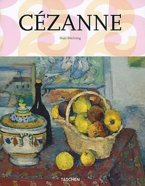 Paul Cezanne : 1839-1906: Nature into Art - Hajo Duchting