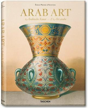 Prisse D'Avennes : Arab Art - Jonathan Bloom