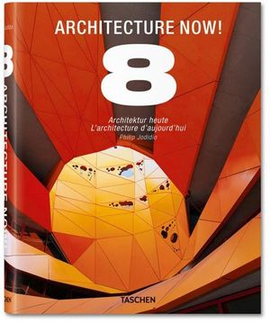 Architecture Now! 8 - Philip Jodidio