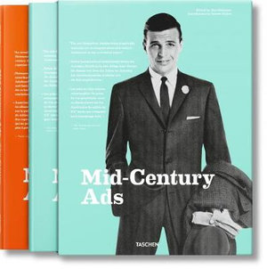 Mid-century Ads : Advertising from the Mad Men Era : The Fifties Volume 1, The Sixties Volume 2 : Two x Hardcover Books in 1 x Slipcased Box Set - Jim Heimann