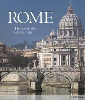 Rome : The Golden Centuries - Marco Bussalgi