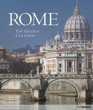 Rome : The Golden Centuries - Marco Bussalgi