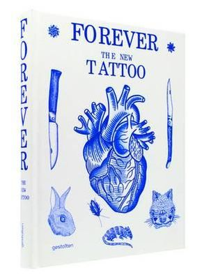 Forever : The New Tattoo - Robert Klanten