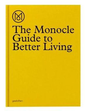 The Monocle Guide to Better Living - The Monocle