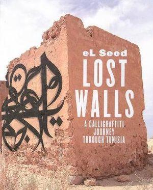 Lost Walls : Graffiti Road Trip in Tunisia - El Seed