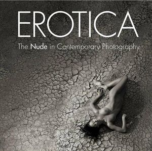 Erotica : The Nude in Contemporary Erotic Photography - Olga	Malkovskaia