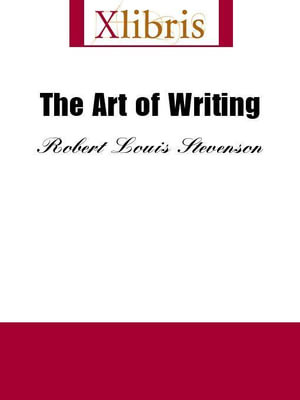 The Art of Writing - Robert Louis Stevenson