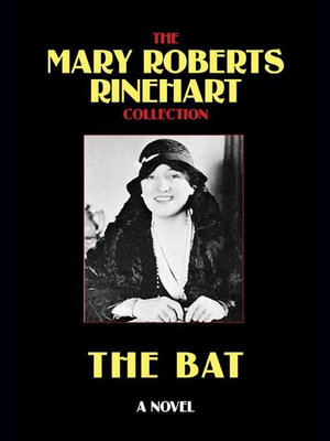 The Bat - Mary Roberts Rinehart