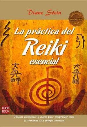 La Practica del Reiki Esencial : Masters/Salud - Diane Stein