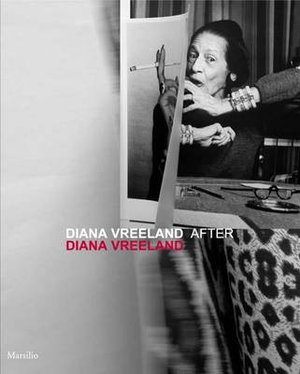 Diana Vreeland After Diana Vreeland - Maria Luisa Frisa