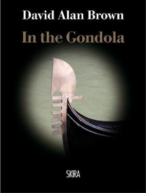 The Secret of the Gondola - David Allan Brown