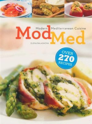 Booktopia modern mediterranean cuisine over 270 recipes - Contemporary cuisine recipes ...