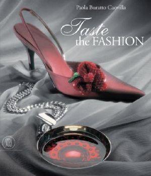 Taste the Fashion - Paola Buratto Caovilla