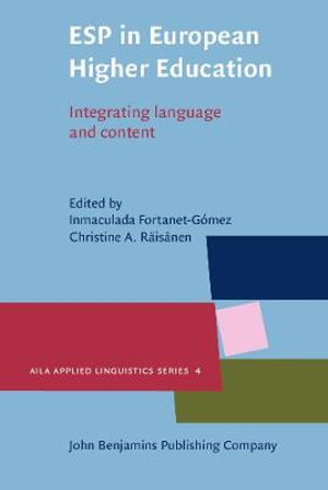 ESP in European Higher Education: Integrating Language and Content Christine A. Raisanen, Inmaculada Fortanet-Gomez