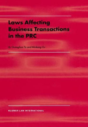 Laws Affecting Business Transactions in the PRC - Guanghua Yu