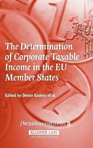 The Determination of Corporate Taxable Income in the EU Member States Dieter Endres