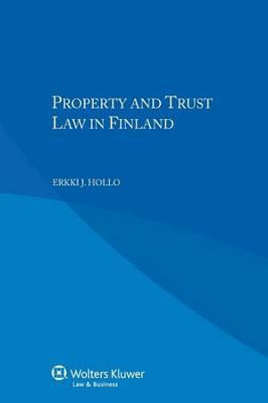 Property and Trust Law in Finland Erkki J. Hollo