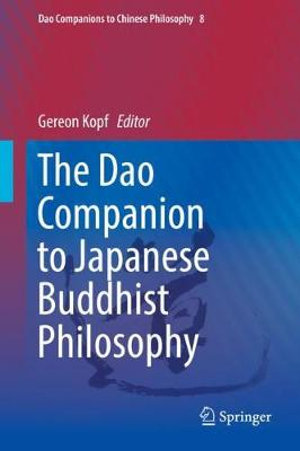 Dao Companion to Japanese Buddhist Philosophy : Dao Companions to Chinese Philosophy - Gereon Kopf