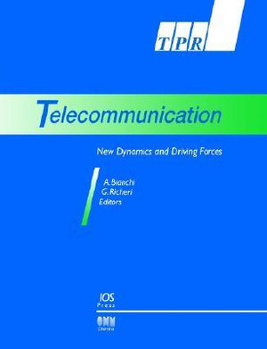 Telecommunications : New Dynamics and Driving Forces - A. Bianchi
