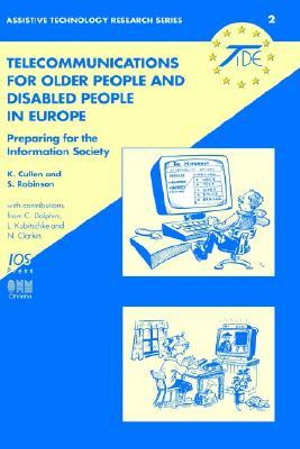 Telecommunications for Older People and Disabled People in Europe : Preparing for the Information Society - K. Cullen
