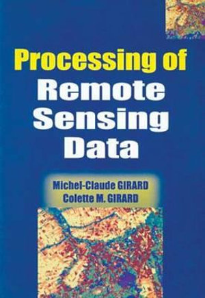 Processing of Remote Sensing Data Colette M. Girard and Michel-Claude Girard